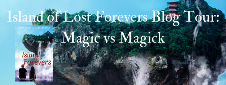 Island of Lost Forevers Blog Tour_ Magic vs Magick